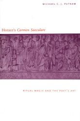 "Horace's ""Carmen Saeculare""Ritual Magic and the Poet`s Art"