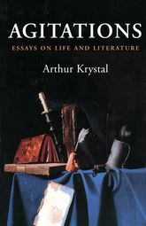 AgitationsEssays on Life and Literature