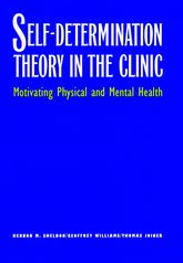 Self-Determination Theory in the ClinicMotivating Physical and Mental Health