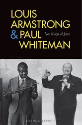 Louis Armstrong and Paul WhitemanTwo Kings of Jazz