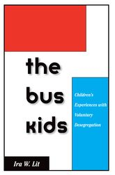 The Bus Kids: Children's Experiences with Voluntary Desegregation