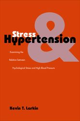 Stress and HypertensionExamining the Relation between Psychological Stress and High Blood Pressure