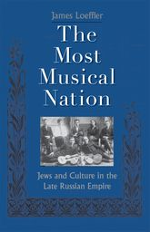The Most Musical NationJews and Culture in the Late Russian Empire