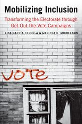 Mobilizing InclusionTransforming the Electorate through Get-Out-the-Vote Campaigns