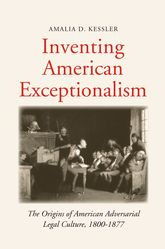 Inventing American Exceptionalism: The Origins of American Adversarial Legal Culture, 1800-1877