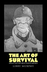 The Art of SurvivalFrance and the Great War Picaresque