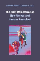 The First DomesticationHow Wolves and Humans Coevolved
