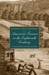 The American Farmer in the Eighteenth CenturyA Social and Cultural History